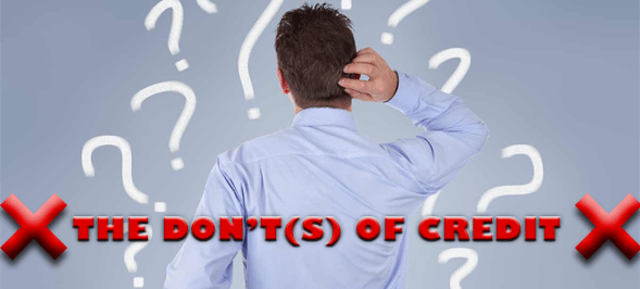 THE DON'TS OF CREDIT