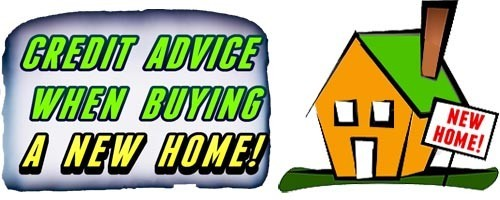 Credit Advise Before Buying A New Home